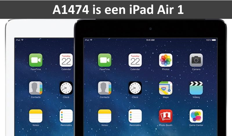 A1474 is een iPad modelnummer en staat voor een iPad Air 1