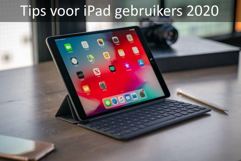 Tips voor iPad gebruikers 2020