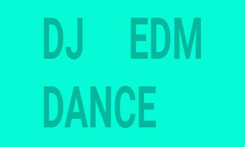 EDM DJ DANCE