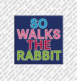 ART-DOMINO® by SABINE WELZ Magnet - SO WALKS THE RABBIT
