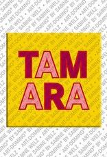 ART-DOMINO® by SABINE WELZ Tamara – Magnet mit dem Vornamen Tamara