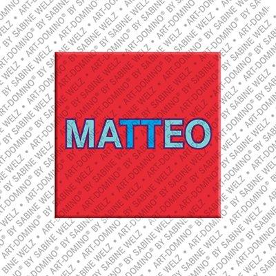 ART-DOMINO® by SABINE WELZ Matteo – Magnet mit dem Vornamen Matteo