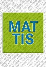 ART-DOMINO® by SABINE WELZ Mattis – Magnet mit dem Vornamen Mattis