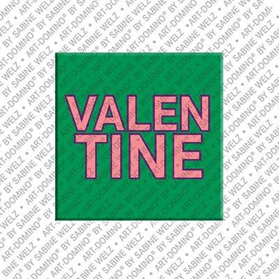 ART-DOMINO® by SABINE WELZ Valentine – Magnet mit dem Vornamen Valentine