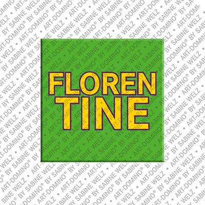 ART-DOMINO® by SABINE WELZ Florentine – Magnet mit dem Vornamen Florentine
