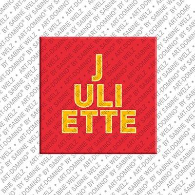 ART-DOMINO® by SABINE WELZ Juliette – Magnet mit dem Vornamen Juliette