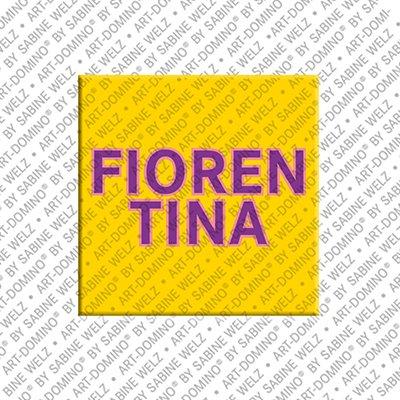 ART-DOMINO® by SABINE WELZ Fiorentina – Magnet mit dem Vornamen Fiorentina