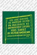 "ART-DOMINO® BY SABINE WELZ Berlin - Schild ""Leaving the American Sector"" 1"