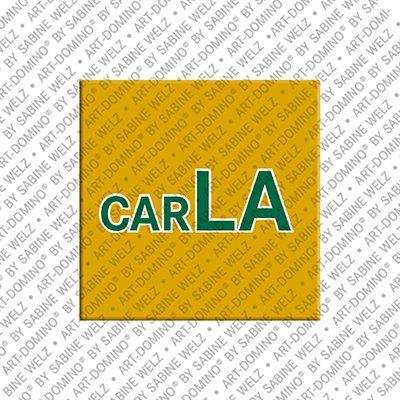 ART-DOMINO® by SABINE WELZ Carla - Magnet mit dem Vornamen Carla
