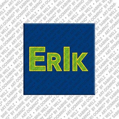 ART-DOMINO® by SABINE WELZ Erik - Magnet mit dem Vornamen Erik