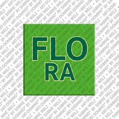 ART-DOMINO® by SABINE WELZ Flora - Magnet mit dem Vornamen Flora