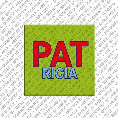 ART-DOMINO® by SABINE WELZ Patricia - Magnet mit dem Vornamen Patricia