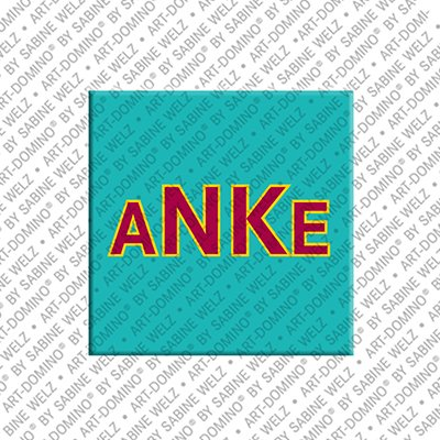 ART-DOMINO® BY SABINE WELZ Anke - Magnet mit dem Vornamen Anke