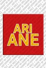 ART-DOMINO® BY SABINE WELZ Ariane - Magnet mit dem Vornamen Ariane