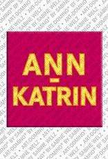ART-DOMINO® BY SABINE WELZ Ann-Katrin - Magnet mit dem Vornamen Ann-Katrin