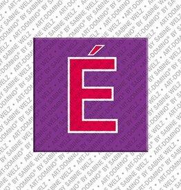 ART-DOMINO® BY SABINE WELZ Magnet - Letter É - 1