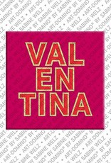 ART-DOMINO® by SABINE WELZ Valentina - Magnet with the name Valentina