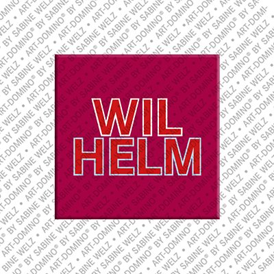 ART-DOMINO® by SABINE WELZ Wilhelm - Magnet with the name Wilhelm