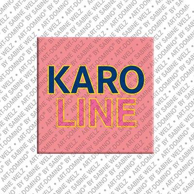ART-DOMINO® by SABINE WELZ Karoline - Magnet with the name Karoline