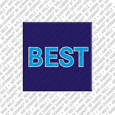 ART-DOMINO® by SABINE WELZ Best - magnet with the word Best