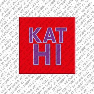 ART-DOMINO® by SABINE WELZ Kathi - Magnet mit dem Vornamen Kathi