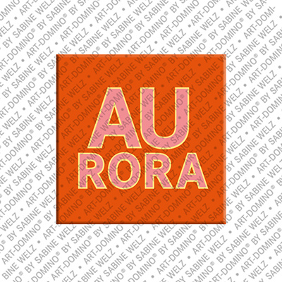 ART-DOMINO® by SABINE WELZ Aurora - Magnet with the name Aurora