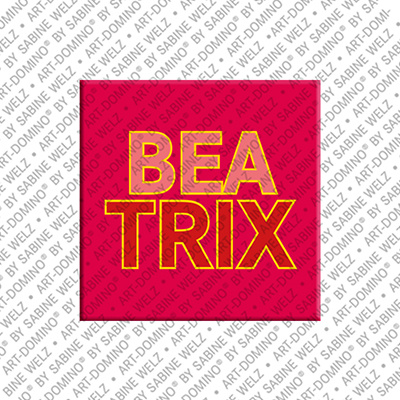 ART-DOMINO® by SABINE WELZ Beatrix - Magnet mit dem Vornamen Beatrix