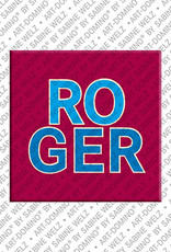 ART-DOMINO® by SABINE WELZ Roger - Magnet with the name Roger