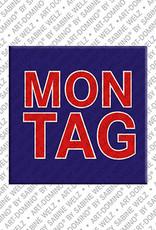 ART-DOMINO® by SABINE WELZ Montag - Magnet mit dem Wort Montag