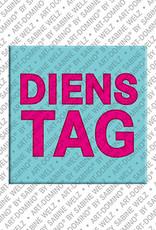 ART-DOMINO® by SABINE WELZ Dienstag - magnet with the word Dienstag