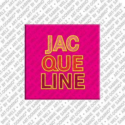 ART-DOMINO® by SABINE WELZ Jacqueline - Magnet mit dem Vornamen Jacqueline