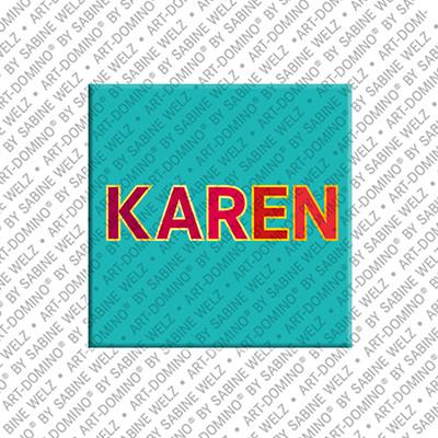 ART-DOMINO® BY SABINE WELZ Karen - Magnet with the name Karen