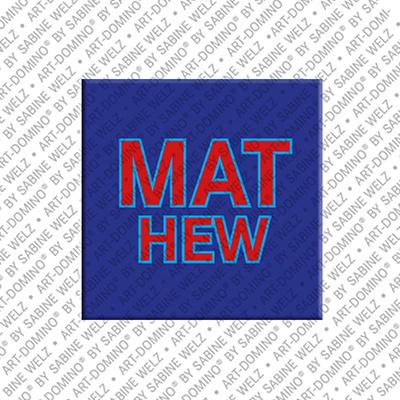 ART-DOMINO® by SABINE WELZ Mathew - Magnet mit dem Vornamen Mathew