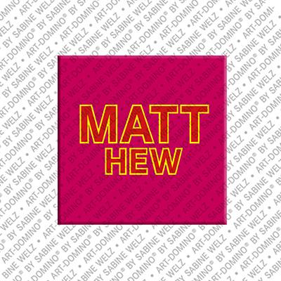 ART-DOMINO® by SABINE WELZ Matthew - Magnet mit dem Vornamen Matthew