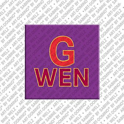 ART-DOMINO® by SABINE WELZ Gwen - Magnet mit dem Vornamen Gwen