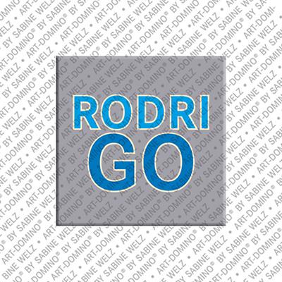 ART-DOMINO® by SABINE WELZ Rodrigo - Magnet mit dem Vornamen Rodrigo