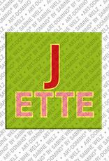 ART-DOMINO® BY SABINE WELZ Jette - Magnet mit dem Vornamen Jette