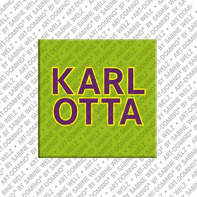 ART-DOMINO® by SABINE WELZ Karlotta - Magnet mit dem Vornamen Karlotta