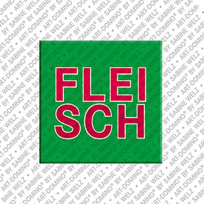ART-DOMINO® by SABINE WELZ Fleisch – Magnet mit Fleisch