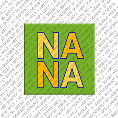 ART-DOMINO® by SABINE WELZ Nana - Magnet with the name Nana