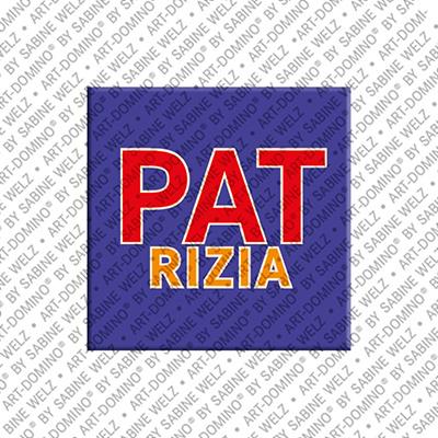 ART-DOMINO® by SABINE WELZ Patrizia - Magnet mit dem Vornamen Patrizia