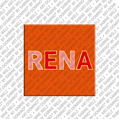 ART-DOMINO® BY SABINE WELZ Rena - Magnet with the name Rena