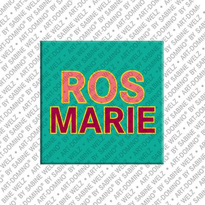 ART-DOMINO® by SABINE WELZ Rosmarie - Magnet mit dem Vornamen Rosmarie