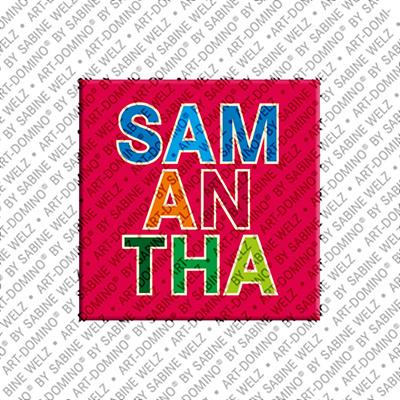 ART-DOMINO® by SABINE WELZ Samantha - Magnet with the name Samantha