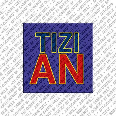 ART-DOMINO® BY SABINE WELZ Tizian - Magnet mit dem Vornamen Tizian