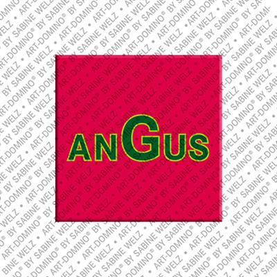 ART-DOMINO® BY SABINE WELZ Angus - Magnet mit dem Vornamen Angus