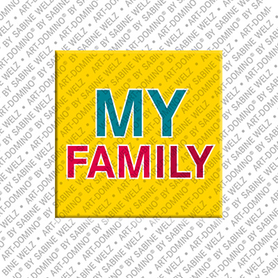 ART-DOMINO® by SABINE WELZ My Family - magnet with text