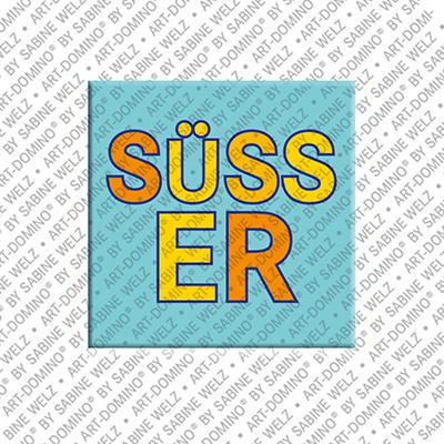 ART-DOMINO® by SABINE WELZ Süsser - Magnet mit Text