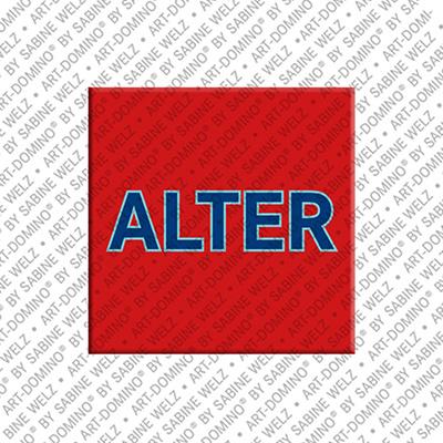 ART-DOMINO® BY SABINE WELZ Alter - Magnet mit Text