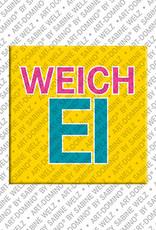 ART-DOMINO® by SABINE WELZ Weichei - Magnet mit Text